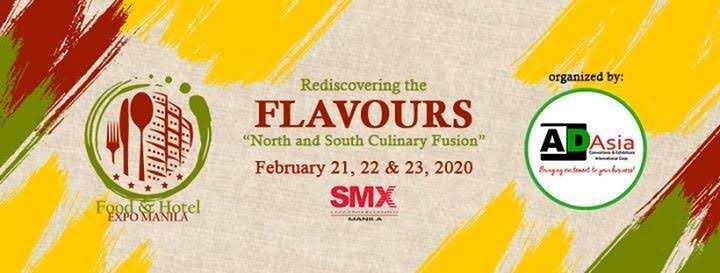 """FOOD AND HOTEL EXPO MANILA 2020 The most awaited FOOD AND HOTEL EXPO MANILA 2020 is now back on its second year, showcasing a variety food and beverages related products in SMX CONVENTION CENTER MANILA, this coming February 21, 22, and 23, 2020. FHEM 2020 aims to showcase different Filipino cuisine from the North and South of the Philippines, which falls under the theme """"Rediscovering the Flavours North and South Culinary Fusion"""". The event also delivers unparalleled access to business network opportunities where the industry player can come together, interact and share their view in promoting and strengthening the food, beverage and hotel sector locally and globally. The food and hotel service industry in the Philippines continues to expand as more and more shopping malls and new hotels are being opened throughout the country. The influx of foreign-branded restaurants coupled with the growing affluence of Filipino consumers has also contributed to the growth of the HRI sector. This growth in the foodservice industry provides greater opportunities for exports of U.S. food and beverage products to the Philippines. FHEM2020 highlights enjoyable activities such as the Culinary Master Class that features live cooking demo of celebrity culinary chefs, a live cooking competition that is open to home cook and culinary students, and of course a video competition that will showcase the beauty and importance of different native Filipino delicacies. Moreover, the event convenes a distinguished topics from a set of speakers, invited celebrity culinary chefs, trainers, assessors and panelists who will shed light in the opportunities and challenges of the food & hotel industry while showcasing the latest food services, equipment and technologies available as far as F&B sector is concerned. The Food and Hotel Expo Manila will open from 9:00 am – 7:00 pm. The entrance ticket is 80 PHP only while 50 PHP for online register. For more information about the event, check out the officia"""